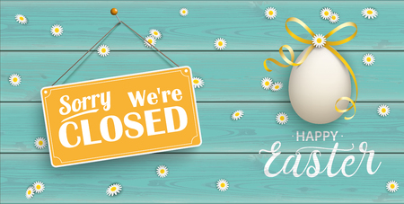 Easter egg with sign Sorry We are Closed on the wooden background.  Eps 10 vector file.