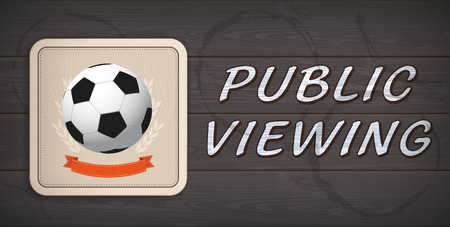 Banner with beer coaster with football and text Public Viewing on the dark wooden background. Stock Illustratie