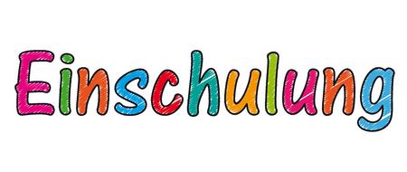 German text Einschulung, translate Enrollment. Eps 10 vector file.
