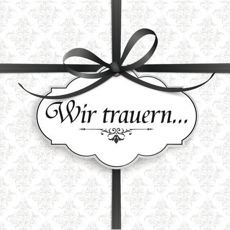 Tekst niemiecki Wir trauern, przetłumacz Żal nam. Plik wektorowy EPS 10.