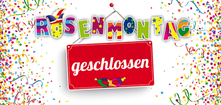 German text Rosenmontag geschlossen, translate Carnival Monday closed. Eps 10 vector file.