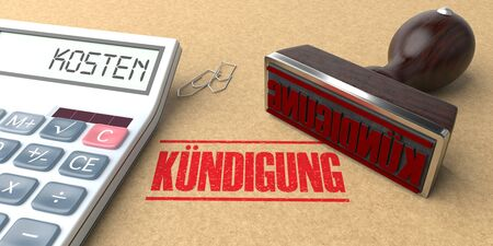 German text Kuendigung, Kosten translate Dismissal, Costs. 3d illustration.
