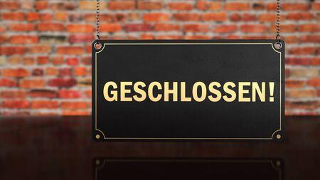 German text geschlossen, translate closed.3d illustration.