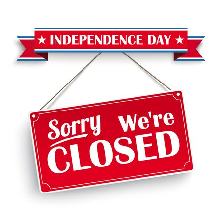 We're closed on Independence Day. vector file.