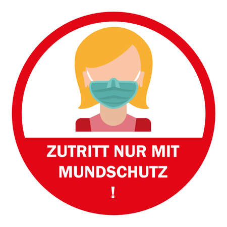 German text Zutritt nur mit Mundschutz, translate Access only with face mask. Eps 10 vector file. Illustration