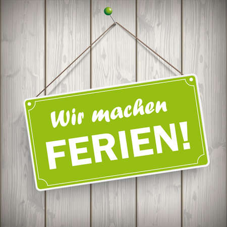 German text Wir machen Ferien, translate We are on vacation. Vettoriali
