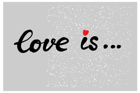 Beautiful typography background with hand drawn word Love is. Handmade vector modern calligraphy Stock Illustratie