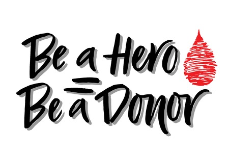 Vector lettering of  text Be a Hero Be a Donor. Modern calligraphy.Template of  label, icon, tag,  banner of blood donor day,  background. Inscription for journal. Print. Ilustração