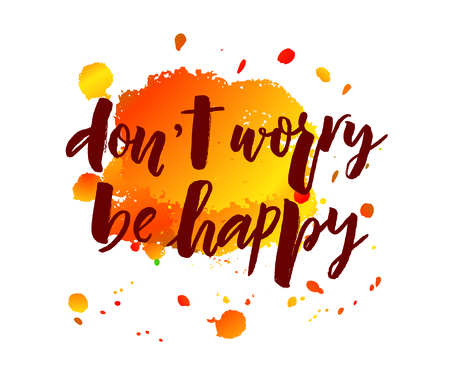 Lettering of phrase Dont worry be happy. Modern calligraphy.Template of label, icon, tag, banner, background. Inscription for journal. Print Vector illustration.