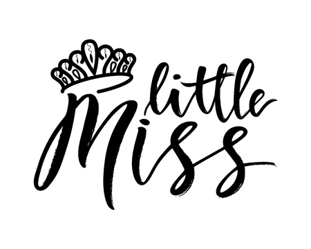 Hand lettering of phrase little miss with diadem. Inscription to print on babies clothes, nursery decorations bags, posters, invitations, cards, pillows, etc. . Vector illustration. Photo overlay. As logotype, for package product.