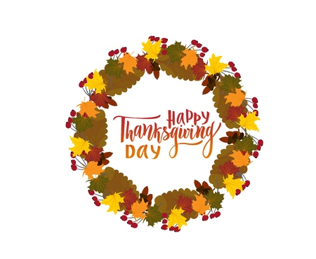 Happy thanksgiving day greeting lettering phrase with wreath of colorful leaves, branches and berries. Modern calligraphy. As template of postcard, greeting card, banner, poster. Inscription of autumn festival.