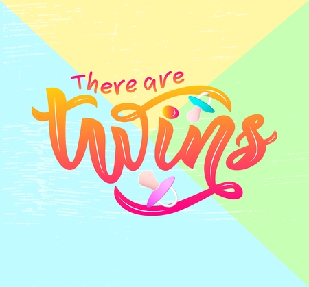 lInscription of phrase There are twins with nipples soother. Black color. Lettering for babies clothes and nursery decorations bags, invitations, cards, pillows.Isolated. Overlay for album. banner, poster, print