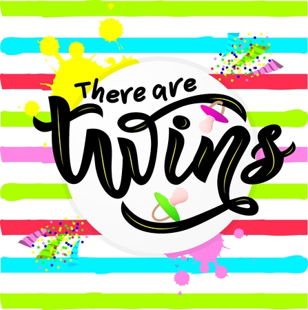 lInscription of phrase There are twins with nipples soother on striped background. Lettering for babies clothes and nursery decorations bags, invitations, cards, pillows.Isolated. Overlay for album. banner, poster, print  イラスト・ベクター素材