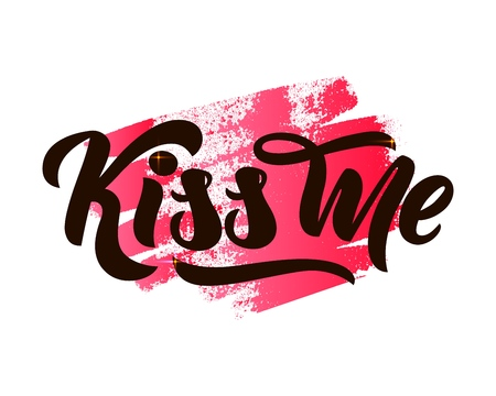 Phrase Kiss me hand lettering on watercolor spot. Vector Romantic background. Template for website background, poster, print, banner, sticker, flyer, label. Motivation quote Ilustrace