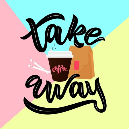 Take away hand lettering, cup of hot coffee, paper bag, sugar on colorful background. Vector illustration. Template as sticker, logo, poster, banner, flyer, business card Illustration