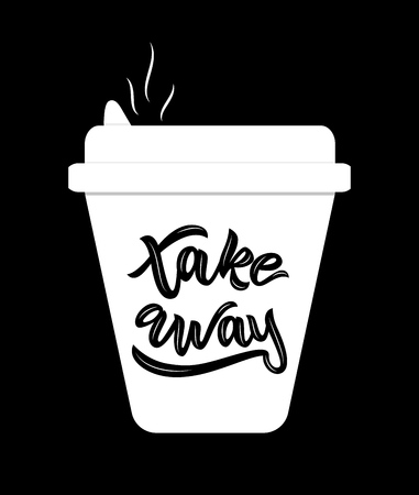 Take away hand lettering on background of white cup of hot coffee. Vector illustration. Template as sticker, logo, poster, banner, flyer, business card