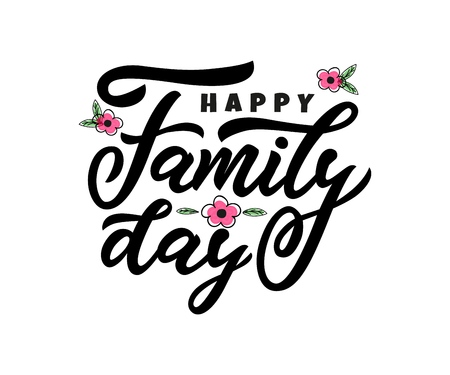 Hand lettering calligraphy Happy Family day with flower hand draw. Vector illustration for greeting card, poster, banner, flyer, print, web, postcard.