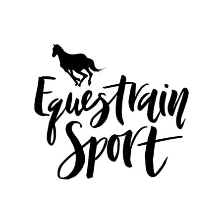 Hand lettering of Eguestrain sport with black silhouette of galloping horse. Template of logo of sport school, association. Vector illustration