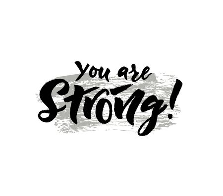 You are strong brush calligraphy phrase on spot. Hand drawn inspirational quote. Vector illustration. Isolated. For card, flyer,  banner, web poster, print. Fitness winner concept. Stock Illustratie