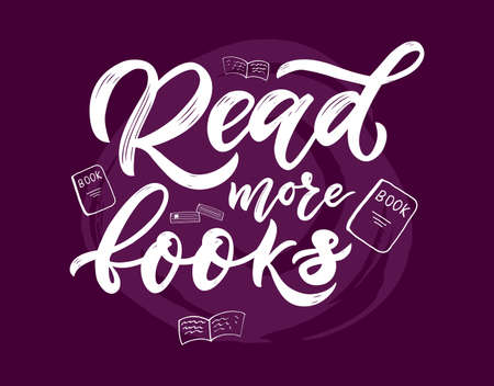 Read more books hand lettering motivational quote. Texture Script. Drawn white books on violet background. Vector illustration. Card, flyer, bookmark, web banner, poster of library. Education concept. 免版税图像 - 151788710