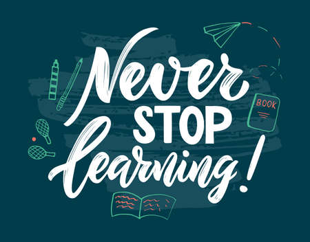 Motivational quote Never stop learning. Education concept. Hand script lettering, doodle style illustration. Blue texture background. Back to school banner, web poster, print of card, library. Vector. 矢量图像