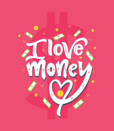 Motivational quote I love money. Outstanding inspirational phrase. Vector illustration. Hand lettering composition. As typography poster, web banner, greeting card, clothes print. Funny text.