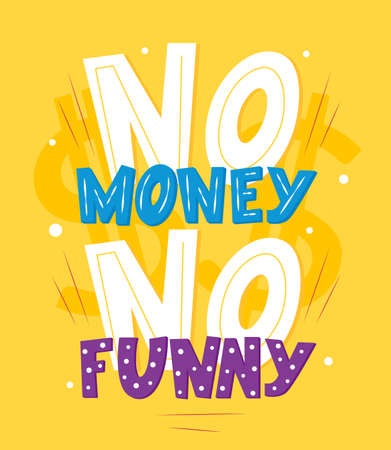 Motivational quote No money no funny. Outstanding inspirational phrase. Vector illustration. Hand lettering composition. As typography poster, web banner, greeting card, clothes print. Concept 일러스트