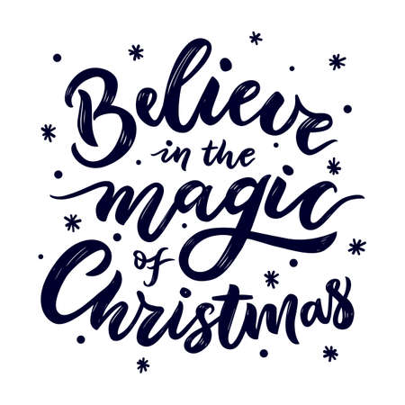 Believe in the magic of Christmas. Unique hand calligraphy lettering quote. Typography poster. Vector phrase. Perfect design for posters, flyers, banners, clothes, toy print, home decor. Xmas design. 矢量图像