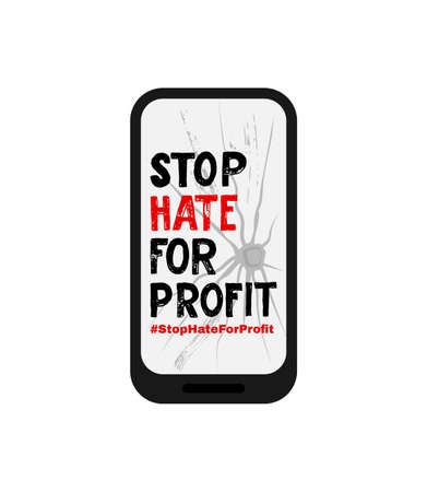 Stop Hate For Profit. With broken mobile phone and hashtag. Message for protest action. As print, sticker, banner, poster. Concept against racism, violence. Vector illustration. Motivational quote Illustration