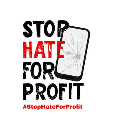 Stop Hate For Profit. With broken mobile phone and hashtag. Message for protest action. As print, sticker, banner, poster. Concept against racism, violence. Vector illustration. Motivational quote Иллюстрация