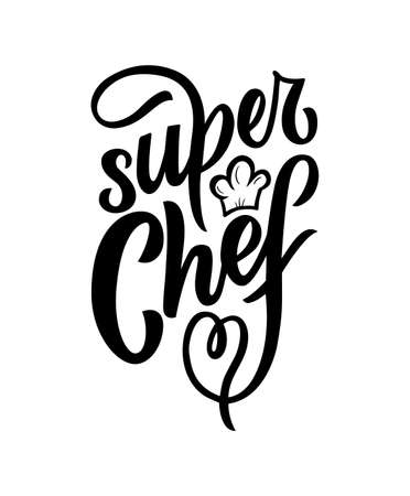 Motivational funny quote super chef with illustration of hat. Vector. Hand texture calligraphy lettering. Script. As t-shirt, apron, print, poster, logo. Inspirational Phrase for business card 免版税图像 - 158130404