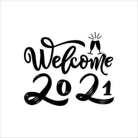 Welcome 2021 Hand calligraphy lettering. Textute text. Glasses with splash. Happy new year and Merry Christmas greeting card. Vector illustration. As template for postcard, print, web banner, poster 矢量图像