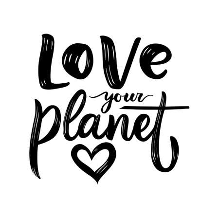 Love your planet. Hand calligraphy lettering design. Motivational quote. Texture text. Ecology concept. Eco inspirational phrase. Heart. Black color. Vector illustration. 矢量图像