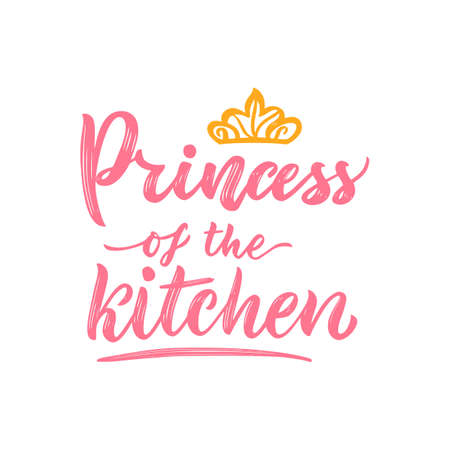 Motivational funny quote Princess of the kitchen with illustration of crown. Vector. Hand texture calligraphy lettering. Script. As t-shirt print, poster, logo. Inspirational Phrase for business card