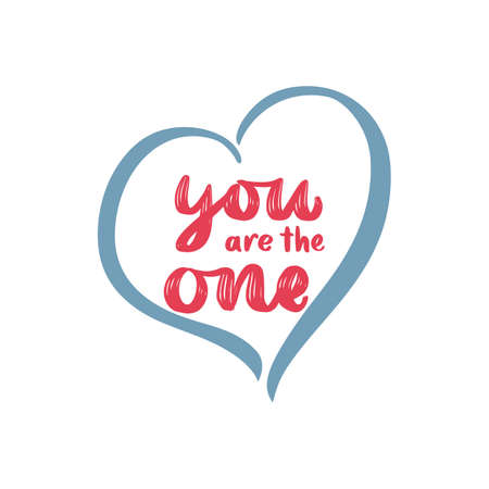 You are the one. text for Happy Valentines Day. Heart. Hand calligraphy lettering. Template of badge, icon, logo, postcard, card, invitation, banner template. Typography phrase. Vector illustration.