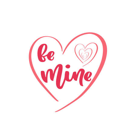 Quote Be Mine text for Happy Valentines Day. Line Heart. Hand calligraphy lettering. Template of badge, icon, logo, postcard, card, invitation, banner template. Typography phrase. Vector illustration.