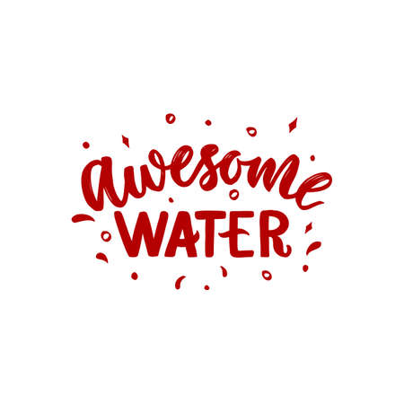 Hand calligraphy lettering Aewesome water. Funny motivation wine Quote. Vector script phrase. Decorative inscription. Template for poster, print, web banner, glasses, towel, apron. Isolated. Red color