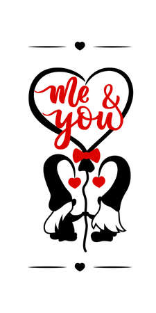 Vertical sign with couple gnome with hand calligraphy lettering Me and you Red. Balloon of shape of heart. Valentines day concept. Design for porch, home deco, walldecor, clothes print. Cut file. Vector illustration.