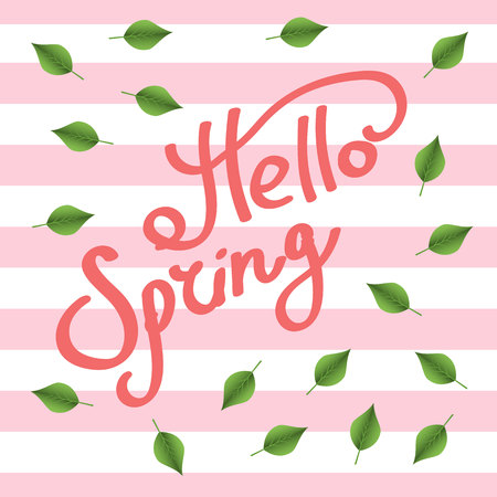 Hello spring. Green leaves. The inscription. Lettering on a background with pink stripes.Eps10.