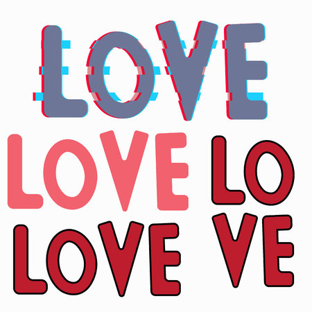 A set of inscriptions words Love. Valentines Day. Flat style and glitch effect.Eps10.