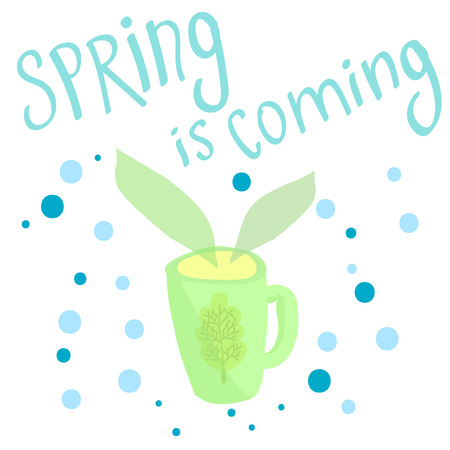 Spring comes, the words in ultraviolet and green shades. Spring concept. Mug with hot drink.