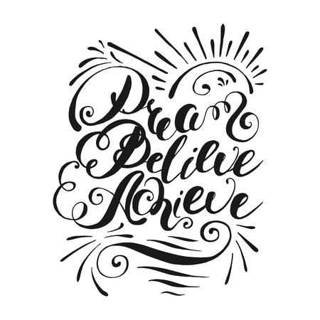 Dream, believe, achieve. Handwritten lettering. Calligraphy design that can be used as a print on t-shirts, bags, stationery, posters, greeting cards. Black letters isolated on white background. Ilustração
