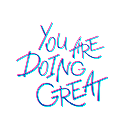 You are doing great. Handwritten lettering. Vector illustration