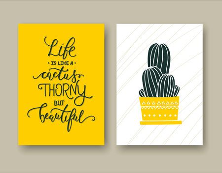 Life is like a cactus thorny but beautiful. Set of two cards with Inspirational handwritten quote and a hand drawn cactus. Typography for poster, invitation, greeting card or t-shirt. Vector lettering, calligraphy design.