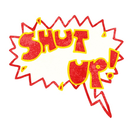 shut up: Retro cartoon with texture. Isolated on White.