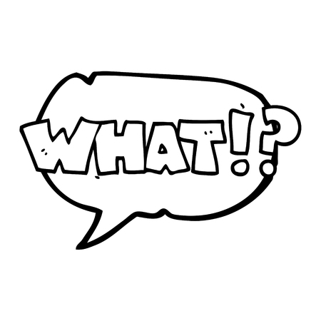 what: freehand drawn speech bubble cartoon shout WHAT!? Illustration