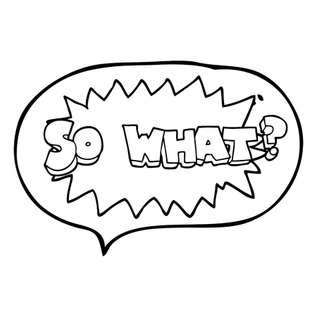 so: so what freehand drawn speech bubble cartoon sign Illustration