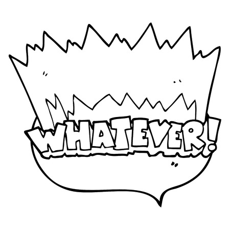 whatever: freehand drawn speech bubble cartoon Whatever! shout