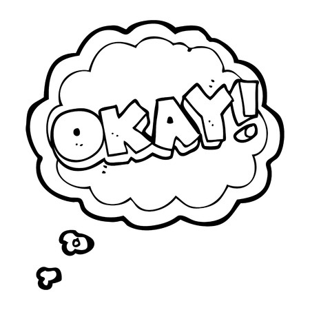okay: freehand drawn thought bubble cartoon okay symbol Illustration
