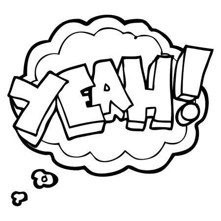 yeah: yeah! freehand drawn thought bubble cartoon shout